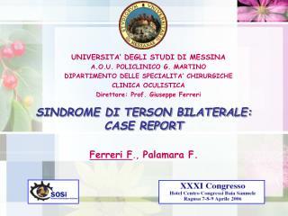 SINDROME DI TERSON BILATERALE: CASE REPORT