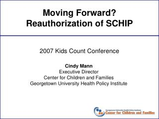 Moving Forward? Reauthorization of SCHIP