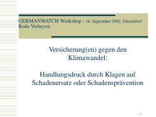 GERMANWATCH Workshop -  16. September 2002, Düsseldorf Roda Verheyen