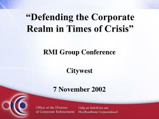 """""""Defending the Corporate Realm in Times of Crisis"""""""