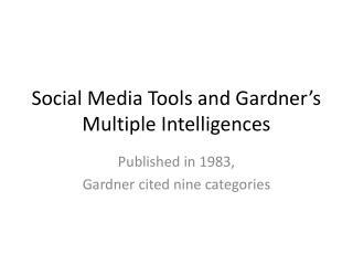 Social Media Tools and  Gardner's  Multiple Intelligences
