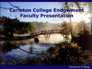 Carleton College Endowment Faculty Presentation