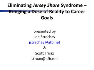 Eliminating  Jersey Shore  Syndrome – Bringing a Dose of Reality to Career Goals