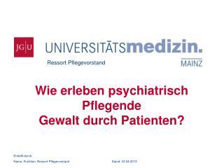 Wie erleben psychiatrisch Pflegende Gewalt durch Patienten?