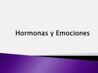 Hormonas y Emociones