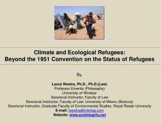 Climate and Ecological Refugees:  Beyond the 1951 Convention on the Status of Refugees By,