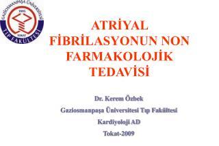 ATRİYAL FİBRİLASYONUN NON FARMAKOLOJİK TEDAVİSİ