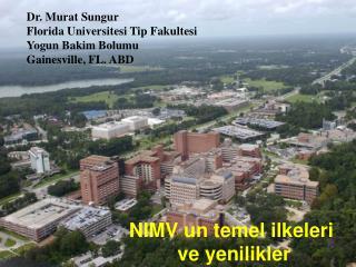 Dr. Murat Sungur Florida Universitesi Tip Fakultesi Yogun Bakim Bolumu Gainesville, FL. ABD