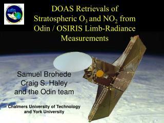 DOAS Retrievals of  Stratospheric O 3  and NO 2  from  Odin / OSIRIS Limb-Radiance  Measurements