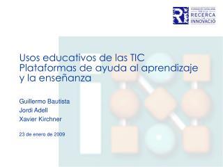 Usos educativos de las TIC  Plataformas de ayuda al aprendizaje  y la enseñanza