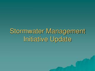 Stormwater Management Initiative Update