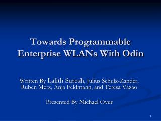 Towards Programmable Enterprise WLANs With Odin
