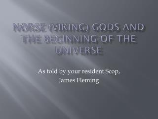 Norse (Viking) Gods and the beginning of the Universe