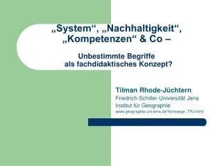 Tilman Rhode-Jüchtern Friedrich-Schiller-Universität Jena Institut für Geographie