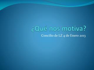 ¿Qué nos motiva?