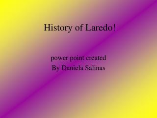 History of Laredo!