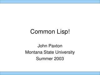 Common Lisp!
