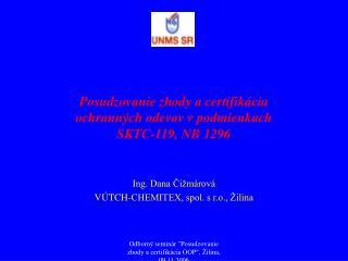Posudzovanie zhody a certifikácia ochranných odevov v podmienkach SKTC-119, NB 1296