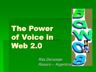 The Power  of Voice in  Web 2.0