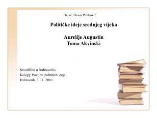 Političke ideje srednjeg vijeka Aurelije Augustin Toma Akvinski