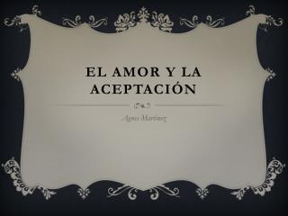 El Amor y la Aceptación