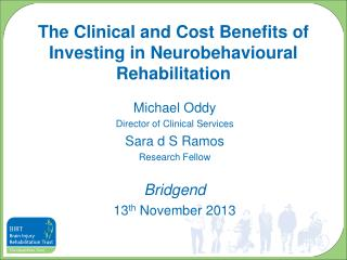 The Clinical and Cost Benefits of Investing in Neurobehavioural Rehabilitation