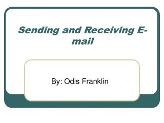 Sending and Receiving E-mail