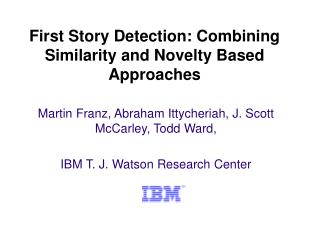 First Story Detection: Combining Similarity and Novelty Based Approaches