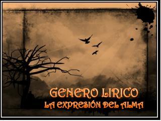 GENERO LIRICO LA EXPRESIÓN DEL ALMA