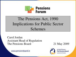 The Pensions Act, 1990  Implications for Public Sector Schemes