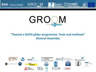 """""""Toward a GOOS glider programme: Tools and methods"""" General Assembly"""