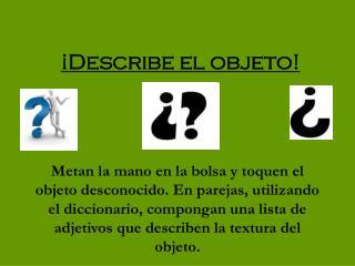 ¡Describe el objeto!