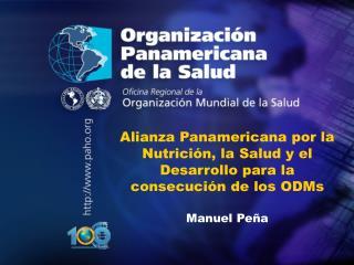 Alianza Panamericana por la Nutrición, la Salud y el Desarrollo para la consecución de los ODMs