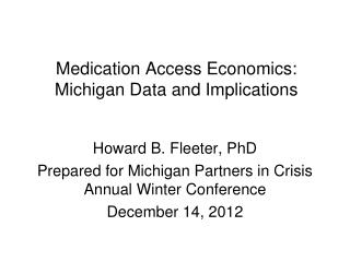 Medication Access Economics: Michigan Data and Implications