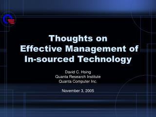 Thoughts on  Effective Management of In-sourced Technology