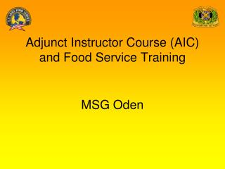 Adjunct Instructor Course (AIC) and Food Service Training