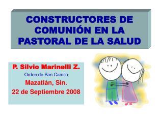 CONSTRUCTORES DE COMUNIÓN EN LA PASTORAL DE LA SALUD