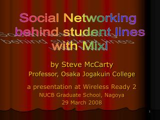 By Steve McCarty Professor, Osaka Jogakuin College  a presentation at Wireless Ready 2 NUCB Graduate School, Nagoya 29 M