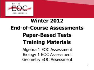 Winter 2012 End-of-Course Assessments Paper-Based Tests Training Materials