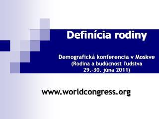 Definícia rodiny Demografická konferencia v Moskve (Rodina a budúcnosť ľudstva 29.-30. júna 2011)