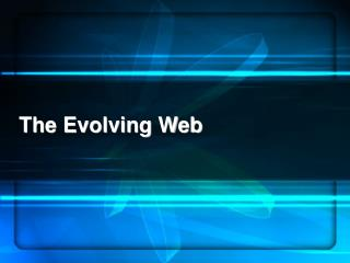 The Evolving Web