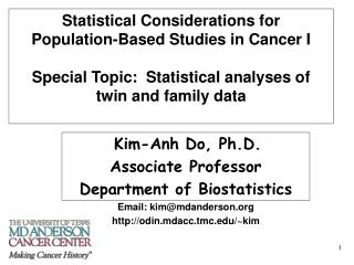 Kim-Anh Do, Ph.D. Associate Professor Department of Biostatistics Email: kim@mdanderson