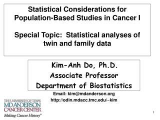 Kim-Anh Do, Ph.D. Associate Professor Department of Biostatistics Email: kim@mdanderson
