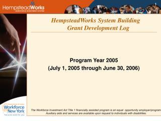 HempsteadWorks System Building   Grant Development Log