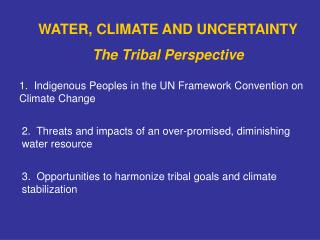 WATER, CLIMATE AND UNCERTAINTY The Tribal Perspective