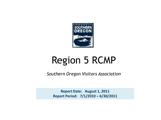 Region 5 RCMP Southern Oregon Visitors Association