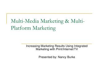 Multi-Media Marketing & Multi-Platform Marketing
