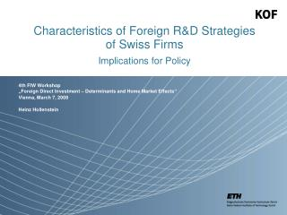 Characteristics of Foreign R&D Strategies       of Swiss Firms