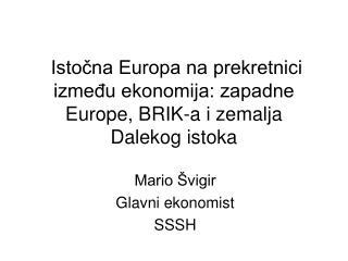 Istočna Europa na prekretnici između ekonomija: zapadne Europe, BRIK-a i zemalja Dalekog istoka