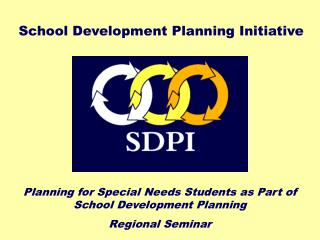 Planning for Special Needs Students as Part of  School Development Planning Regional Seminar